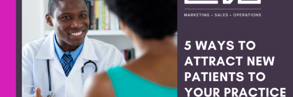 5 Ways to Attract New Patients to Your Practice